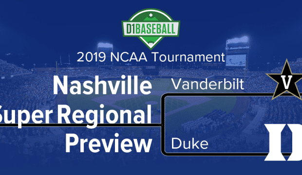 Nashville Super Regional: Vanderbilt vs. Duke