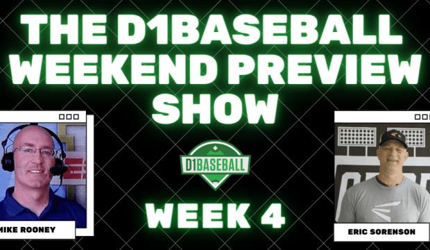 D1Baseball Weekend Preview Show Week 4)