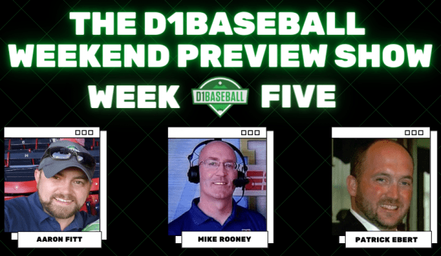 D1Baseball Weekend Preview Show Week 5