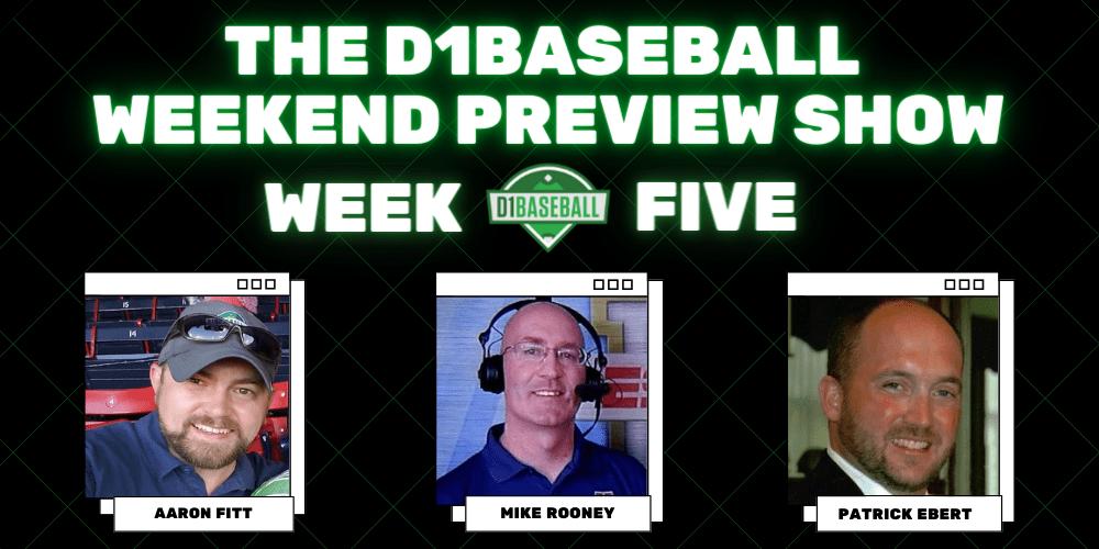 D1Baseball Weekend Preview Show Week 5