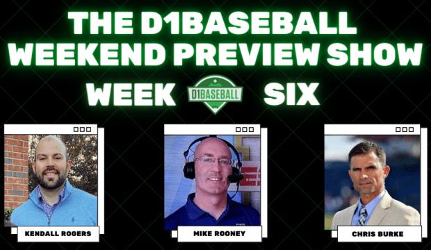 D1Baseball Weekend Preview Show Week 6