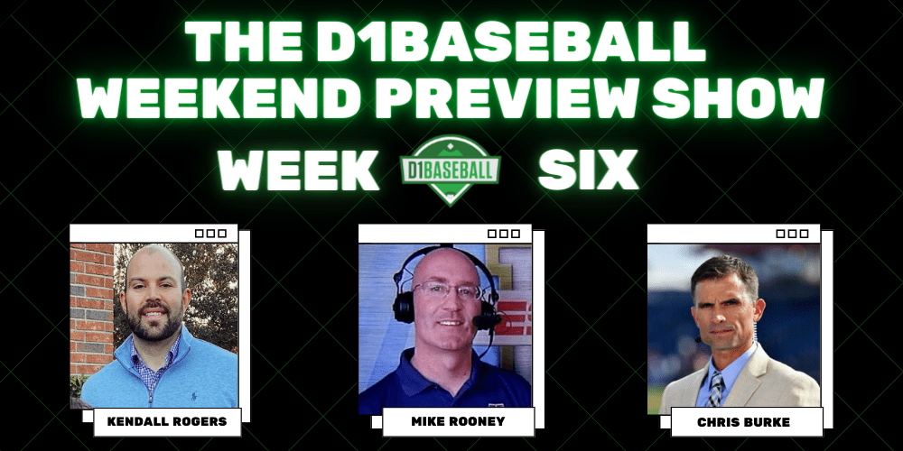 D1Baseball Weekend Preview Show Week 6