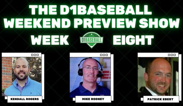 D1Baseball Weekend Preview Show Week 8