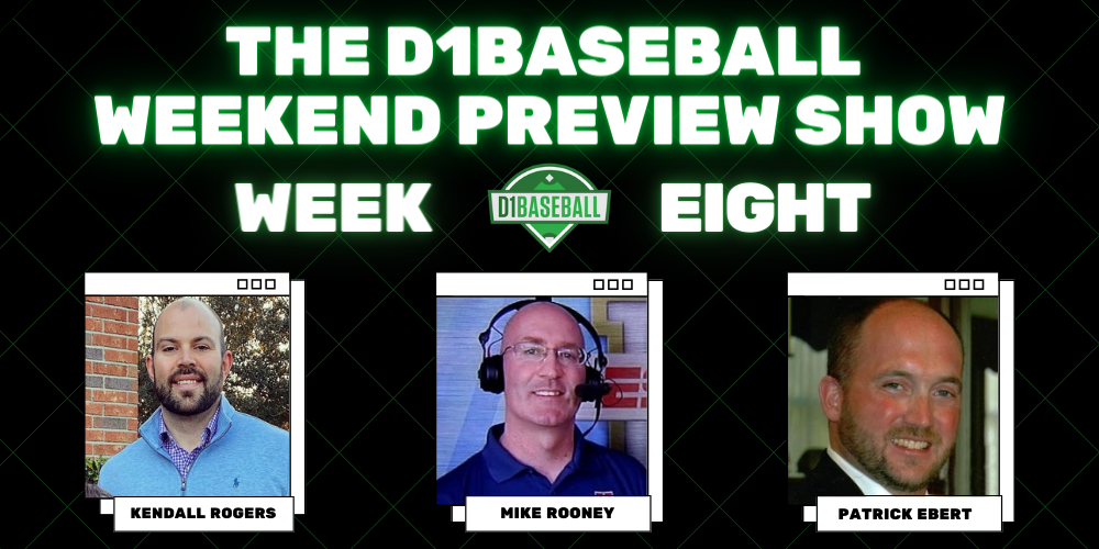 D1Baseball Weekend Preview Show Week 8