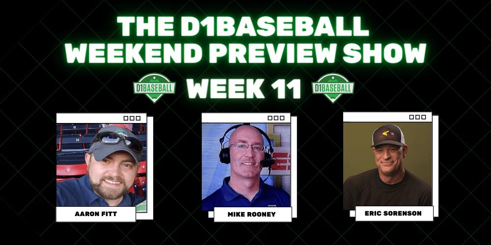 D1Baseball Weekend Preview Show Week 11