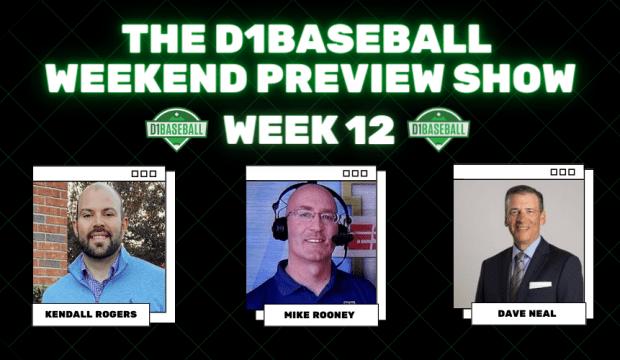 D1Baseball Weekend Preview Show Week 12